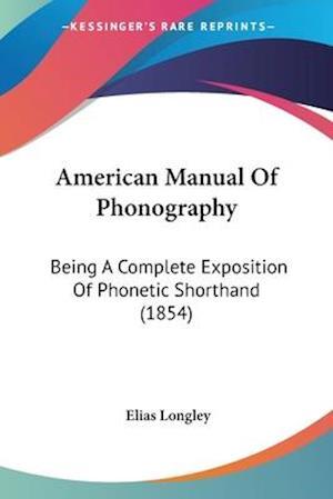 American Manual of Phonography af Elias Longley