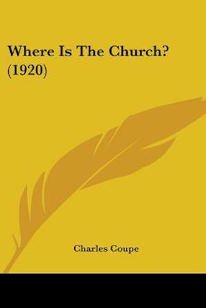 Where Is the Church? (1920) af Charles Coupe