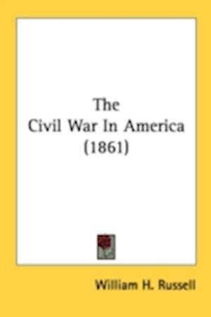 The Civil War in America (1861) af William H. Russell