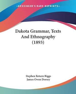 Dakota Grammar, Texts and Ethnography (1893) af Stephen Return Riggs