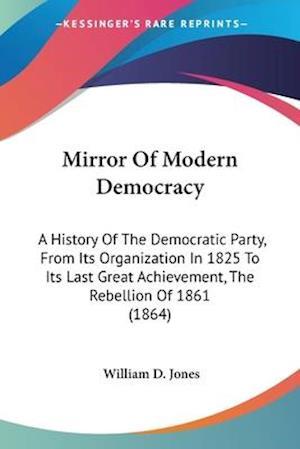 Mirror of Modern Democracy af William D. Jones