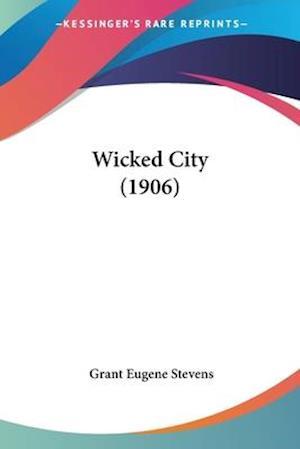 Wicked City (1906) af Grant Eugene Stevens