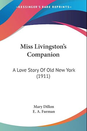 Miss Livingston's Companion af Mary Dillon