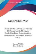 King Philip's War af George W. Ellis, John E. Morris