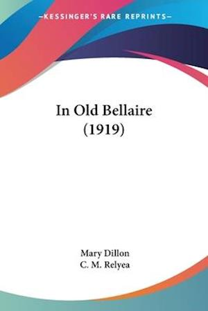 In Old Bellaire (1919) af Mary Dillon