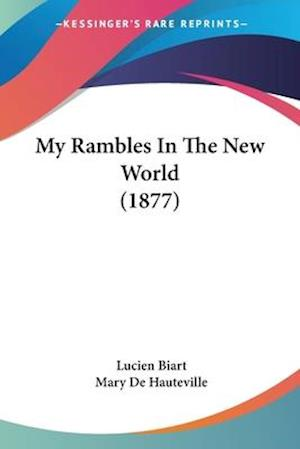 My Rambles in the New World (1877) af Lucien Biart