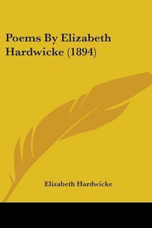 Poems by Elizabeth Hardwicke (1894) af Elizabeth Hardwicke