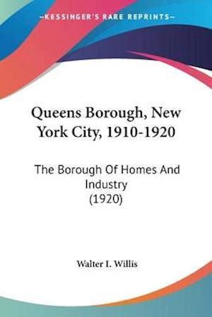 Queens Borough, New York City, 1910-1920 af Walter I. Willis