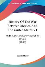 History of the War Between Mexico and the United States V1 af Brantz Mayer