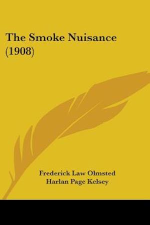 The Smoke Nuisance (1908) af Frederick Law Olmsted Jr., Harlan Page Kelsey
