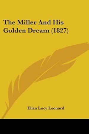The Miller and His Golden Dream (1827) af Eliza Lucy Leonard