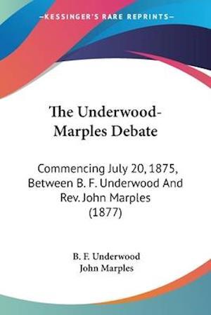 The Underwood-Marples Debate af John Marples, B. F. Underwood