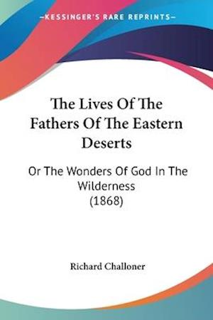 The Lives of the Fathers of the Eastern Deserts af Richard Challoner