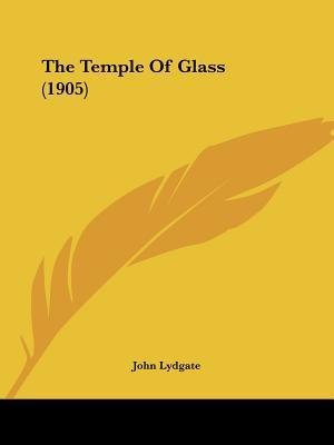 The Temple of Glass (1905) af John Lydgate