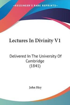 Lectures in Divinity V1 af John Hey