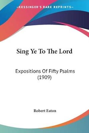 Sing Ye to the Lord af Robert Eaton
