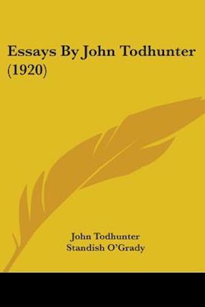 Essays by John Todhunter (1920) af John Todhunter
