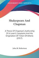 Shakespeare and Chapman af John M. Robertson