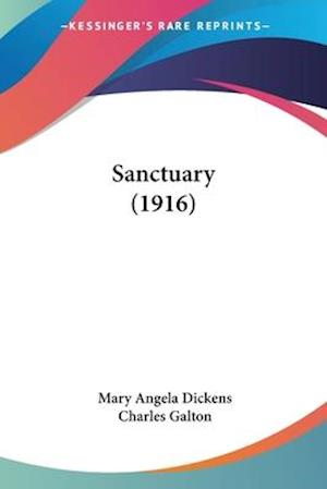 Sanctuary (1916) af Mary Angela Dickens