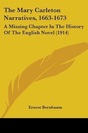 The Mary Carleton Narratives, 1663-1673 af Ernest Bernbaum