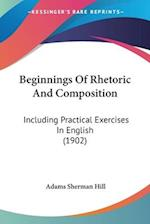 Beginnings of Rhetoric and Composition af Adams Sherman Hill