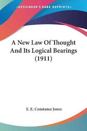 A New Law of Thought and Its Logical Bearings (1911) af E. E. Constance Jones