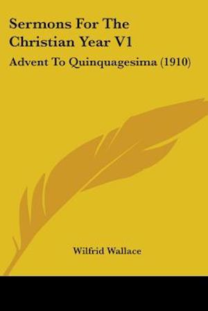 Sermons for the Christian Year V1 af Wilfrid Wallace