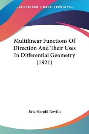 Multilinear Functions of Direction and Their Uses in Differential Geometry (1921) af Eric Harold Neville