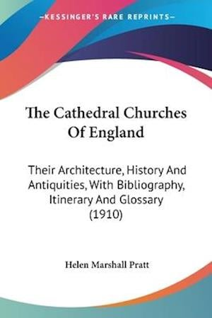 The Cathedral Churches of England af Helen Marshall Pratt
