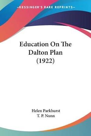 Education on the Dalton Plan (1922) af Helen Parkhurst