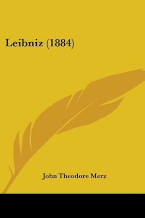 Leibniz (1884) af John Theodore Merz