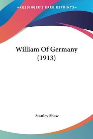 William of Germany (1913) af Stanley Shaw