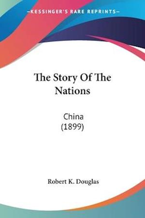 The Story of the Nations af Robert K. Douglas