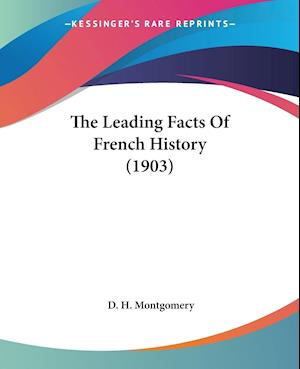 The Leading Facts of French History (1903) af D. H. Montgomery