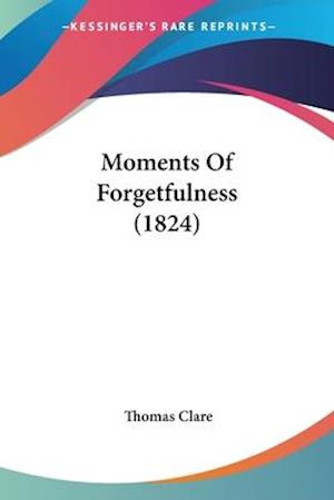Moments of Forgetfulness (1824) af Thomas Clare