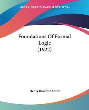 Foundations of Formal Logic (1922) af Henry Bradford Smith