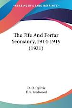 The Fife and Forfar Yeomanry, 1914-1919 (1921) af D. D. Ogilvie
