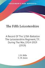 The Fifth Leicestershire af J. D. Hills