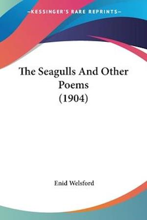 The Seagulls and Other Poems (1904) af Enid Welsford