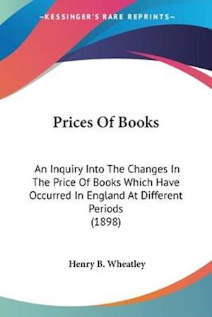 Prices of Books af Henry B. Wheatley