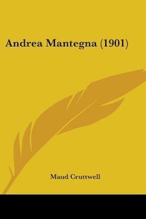 Andrea Mantegna (1901) af Maud Cruttwell