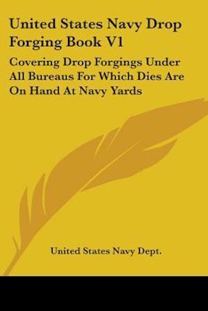 United States Navy Drop Forging Book V1 af United States Navy Dept, United States Navy Department