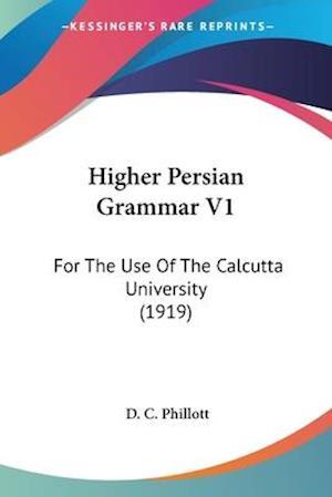 Higher Persian Grammar V1 af D. C. Phillott