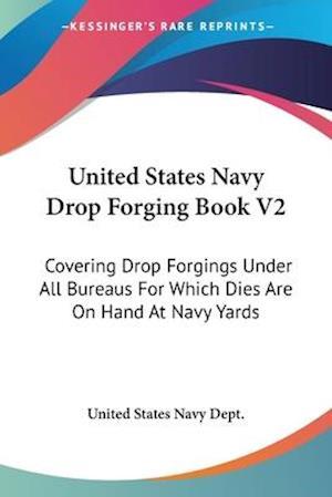 United States Navy Drop Forging Book V2 af United States Navy Department, United States Navy Dept