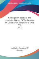 Catalogue of Books in the Legislative Library of the Province of Ontario, on November 1, 1912 V2 (1913) af Legislative Assembly of Ontario, Assembl Legislative Assembly of Ontario