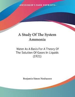 A Study of the System Ammonia af Benjamin Simon Neuhausen