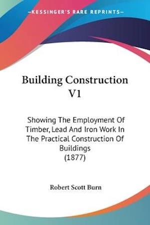 Building Construction V1 af Robert Scott Burn