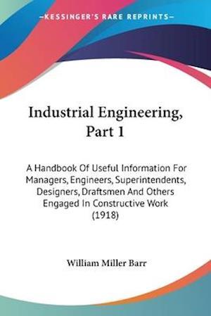 Industrial Engineering, Part 1 af William Miller Barr