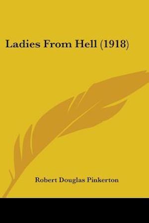 Ladies from Hell (1918) af Robert Douglas Pinkerton