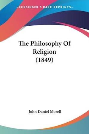 The Philosophy of Religion (1849) af John Daniel Morell